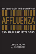 Affluenza: When Too Much is Never Enough by Clive Hamilton